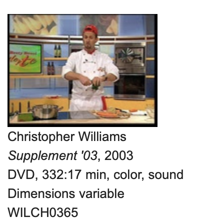 Christopher Williams, Supplement '03, 2003, DVD, 332:17 min, color, sound, Dimensions variable, WILCH0365